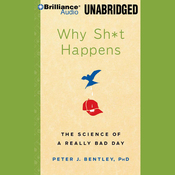Why Sh*t Happens: The Science of a Really Bad Day (Unabridged) audiobook download