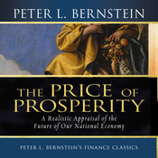 Price of Prosperity: A Realistic Appraisal of the Future of Our National Economy (Unabridged) audiobook download