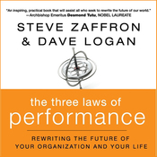 The Three Laws of Performance:: Rewriting the Future of Your Organization and Your Life (Unabridged) audiobook download