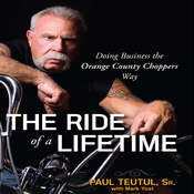 The Ride of a Lifetime: Doing Business the Orange County Choppers Way (Unabridged) audiobook download