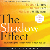 The Shadow Effect: Illuminating the Hidden Power of Your True Self (Unabridged) audiobook download