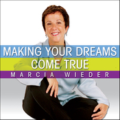 Making Your Dreams Come True: A Plan for Easily Discovering and Achieving the Life You Want! (Unabridged) audiobook download