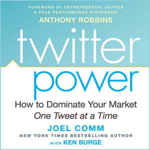 Twitter-power-how-to-dominate-your-market-one-tweet-at-a-time-unabridged-audiobook