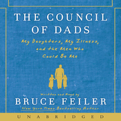 The Council of Dads: My Daughters, My Illness, and the Men Who Could Be Me (Unabridged) audiobook download