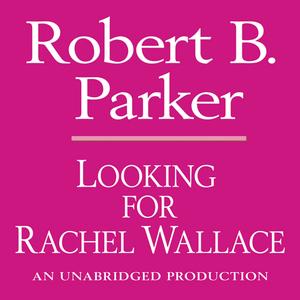 Looking-for-rachel-wallace-a-spenser-novel-unabridged-audiobook
