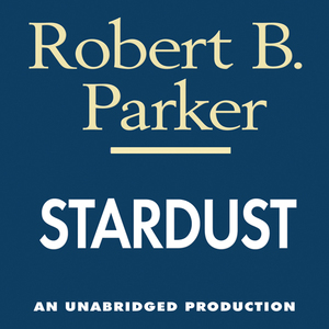 Stardust-a-spenser-novel-unabridged-audiobook