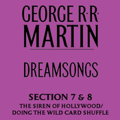Dreamsongs, Sections 7 & 8: Siren Song of Hollywood & Doing the Wild Card Shuffle (Unabridged Selections) (Unabridged) audiobook download