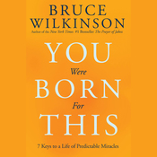 You Were Born For This: Seven Keys to a Life of Predictable Miracles (Unabridged) audiobook download