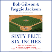 Sixty Feet, Six Inches: A Hall of Fame Pitcher and A Hall of Fame Hitter Talk about How the Game Is Played audiobook download