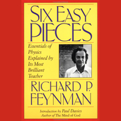 Six Easy Pieces: Essentials of Physics Explained by Its Most Brilliant Teacher audiobook download