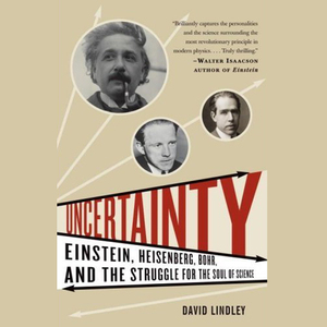 Uncertainty-einstein-heisenberg-bohr-and-the-struggle-for-the-soul-of-science-unabridged-audiobook