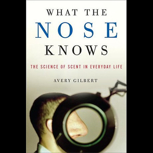 What-the-nose-knows-the-science-of-scent-in-everyday-life-unabridged-audiobook