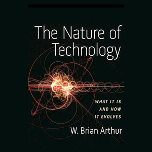 The-nature-of-technology-what-it-is-and-how-it-evolves-unabridged-audiobook