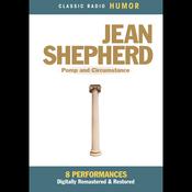 Jean Shepherd: Pomp and Circumstance audiobook download