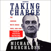 Taking Charge: The Johnson White House Tapes, 1963-1964 (Unabridged) audiobook download