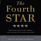 The Fourth Star: Four Generals and the Epic Struggle for the Future of the United States Army audiobook download