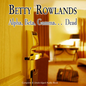 Alpha, Beta, Gamma, Dead (Unabridged) audiobook download