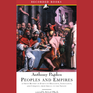 People-and-empires-a-short-history-of-european-migration-exploration-and-conquest-from-greece-to-the-present-unabridged-modern-library-chronicles-audiobook