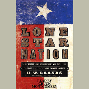 Lone-star-nation-how-a-ragged-army-of-volunteers-won-the-battle-for-texas-independence-audiobook
