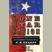 Lone Star Nation: How a Ragged Army of Volunteers Won the Battle for Texas Independence audiobook download
