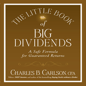 The Little Book of Big Dividends: A Safe Formula for Guaranteed Returns (Unabridged) audiobook download