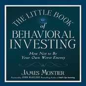 The Little Book of Behavioral Investing: How Not to Be Your Own Worst Enemy (Unabridged) audiobook download