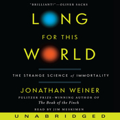 Long for This World: The Strange Science of Immortality (Unabridged) audiobook download