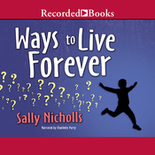 Ways to Live Forever (Unabridged) audiobook download