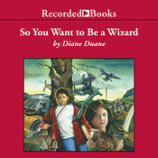 So You Want to Be a Wizard: Young Wizard Series, Book 1 (Unabridged) audiobook download