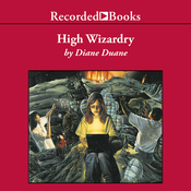 High Wizardry: Young Wizard Series, Book 3 (Unabridged) audiobook download