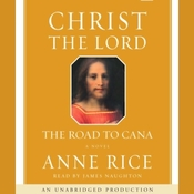 Christ the Lord: The Road to Cana (Unabridged) audiobook download