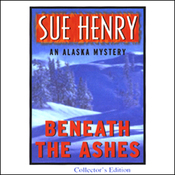 Beneath the Ashes: An Alaska Mystery (Unabridged) audiobook download