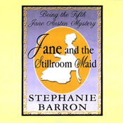Jane and the Stillroom Maid: Being the Fifth Jane Austen Mystery (Unabridged) audiobook download
