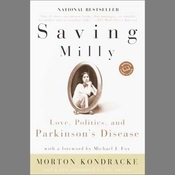Saving Milly: Love, Politics, and Parkinson's Disease (Unabridged) audiobook download