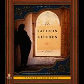 The Saffron Kitchen: A Novel (Unabridged) audiobook download