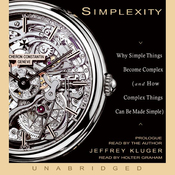 Simplexity: Why Simple Things Become Complex (and How Complex Things Can Be Made Simple) (Unabridged) audiobook download