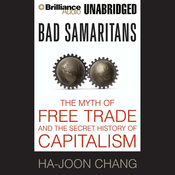 Bad Samaritans: The Myth of Free Trade and the Secret History of Capitalism (Unabridged) audiobook download
