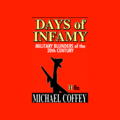 Days of Infamy: Military Blunders of the 20th Century (Unabridged) audiobook download