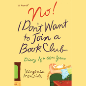 No! I Don't Want to Join a Book Club: Diary of a 60th Year (Unabridged) audiobook download