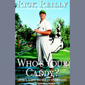 Who's Your Caddy?: Looping for the Great, Near Great, and Reprobates of Golf (Unabridged) audiobook download