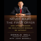 Never Make the First Offer: And Other Wisdom No Dealmaker Should Be Without (Unabridged) audiobook download