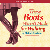 These Boots Weren't Made for Walking (Unabridged) audiobook download