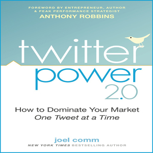 Twitter-power-20-how-to-dominate-your-market-one-tweet-at-a-time-unabridged-audiobook