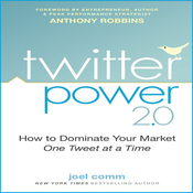 Twitter Power 2.0: How to Dominate Your Market One Tweet at a Time (Unabridged) audiobook download