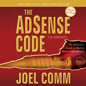The AdSense Code 2nd Edition: The Definitive Guide to Making Money with AdSense (Unabridged) audiobook download