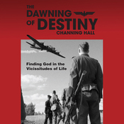 The Dawning of Destiny: Finding God in the Vicissitudes of Life (Unabridged) audiobook download