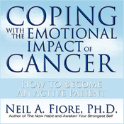 Coping with the Emotional Impact of Cancer: How to Become an Active Patient (Unabridged) audiobook download