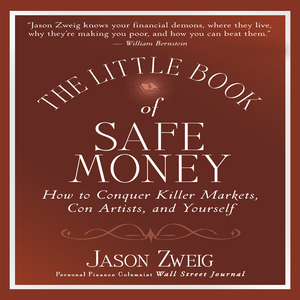 The-little-book-of-safe-money-how-to-conquer-killer-markets-con-artists-and-yourself-little-books-big-profits-unabridged-audiobook
