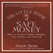 The Little Book of Safe Money: How to Conquer Killer Markets, Con Artists, and Yourself (Little Books. Big Profits) (Unabridged) audiobook download