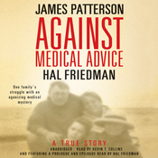 Against Medical Advice: One Family's Struggle with an Agonizing Medical Mystery (Unabridged) audiobook download